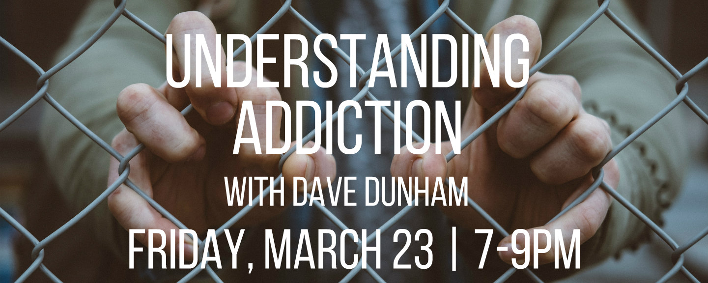 Session 2: Helping Those Struggling with Addiction
